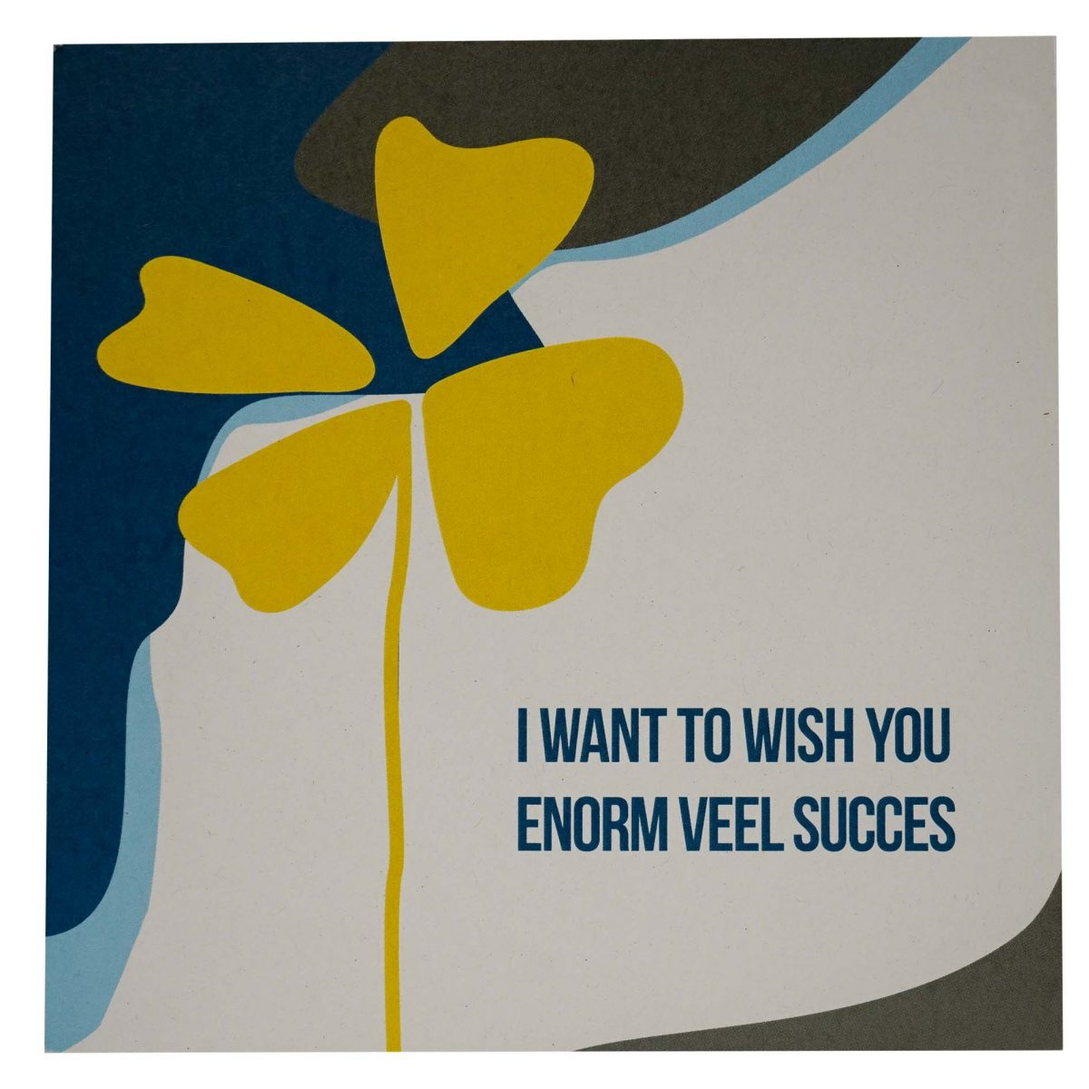 I want to wish you Enorm veel succes front